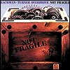 Bachman-Turner Overdrive - 'Not Fragile'