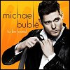Michael Buble - 'To Be Loved'
