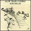 Bob Dylan - Slow Train Comin'