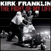 Kirk Franklin - Fight Of My Life