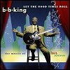 B.B. King - Let The Good Times Roll: The Music Of Louis Jordan