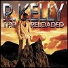 R. Kelly - TP3: Reloaded