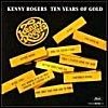 Kenny Rogers - 10 Years Of Gold