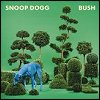 Snoop Dogg - 'Bush'