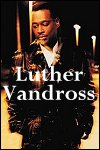 Luther Vandross Info Page